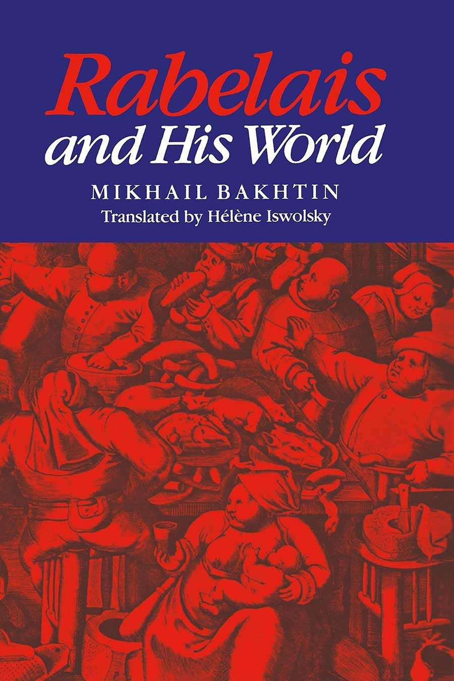 Rabelais & Hist World by Mikhail Bakhtin